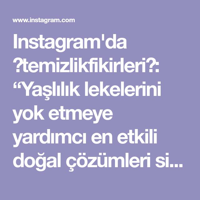 Instagram Da Temizlikfikirleri Yaslilik Lekelerini Yok Etmeye Yardimci En Etkili Dogal Cozumleri Sizler Icin Ekledik Yazimizi Okumak Icin Profil Resmi