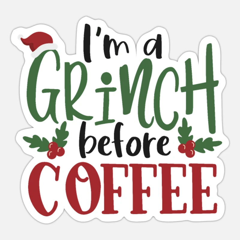 'I Am A Grinch Before Coffee' Sticker