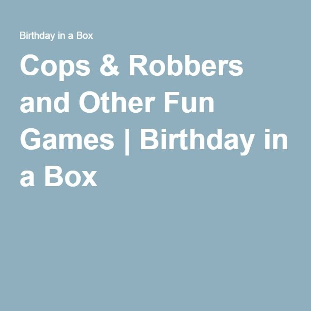 cops robbers and other fun games birthday in a box kid
