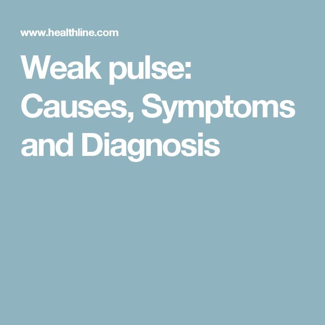 What You Need To Know About A Weak Pulse