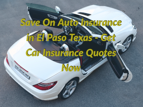 Cheap Auto Insurance El Paso TX offers the lowest possible