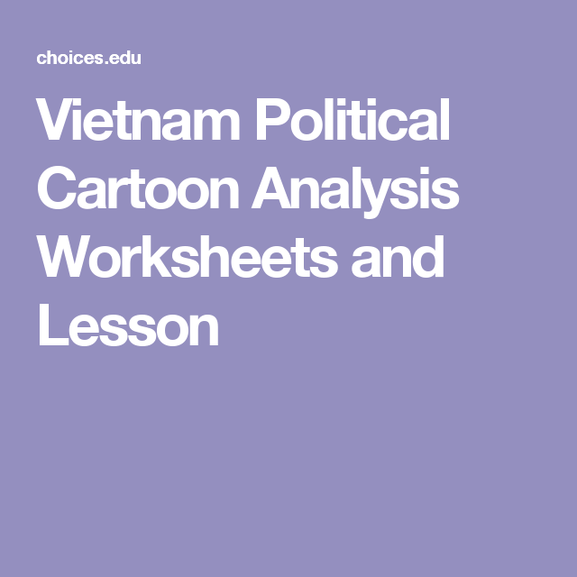 Vietnam Political Cartoon Analysis Worksheets and Lesson | Vietnam ...