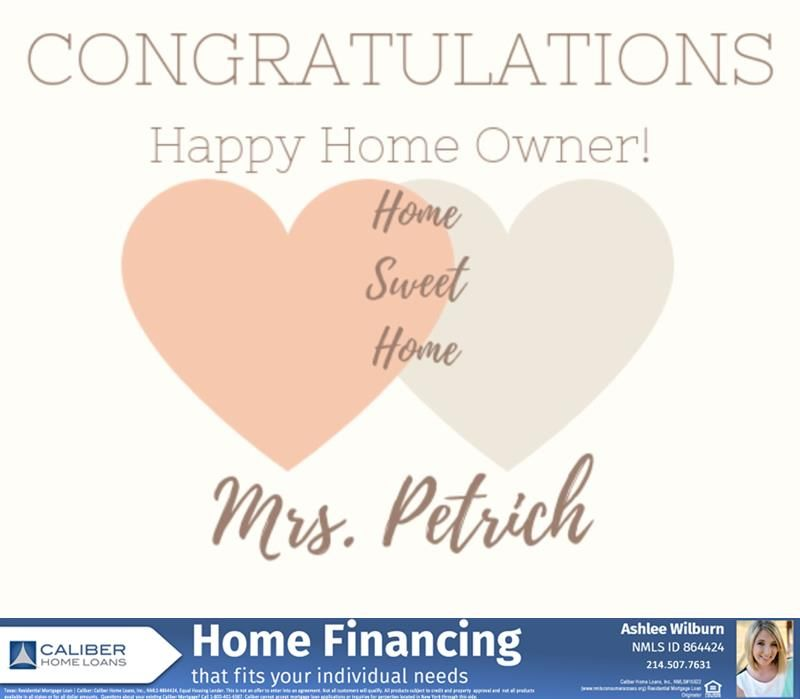 Congratulations Mrs Petrich On The Purchase Of Your New Home She Came From California And Ended Up In The Home Financing Private Mortgage Insurance Mortgage