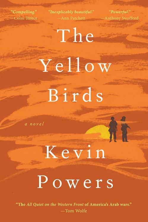 """The updated cover for THE YELLOW BIRDS. Note cover blurb from Tom Wolfe, """"The ALL QUIET ON THE WESTERN FRONT of America's Arab wars."""""""