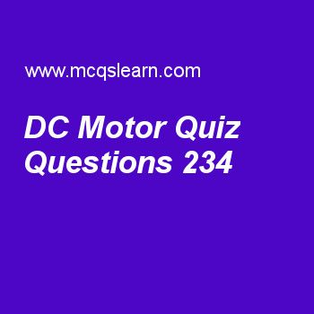 Learn Quiz On Dc Motor General Knowledge Quiz 234 To Practice Free Gk Mcqs Questions And Answer General Knowledge Trivia Questions And Answers Knowledge Quiz