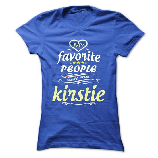 My Favorite People Call Me kirstie- T Shirt, Hoodie, Ho - #sweatshirt you can actually buy #sweater weather. WANT => https://www.sunfrog.com/Names/My-Favorite-People-Call-Me-kirstie-T-Shirt-Hoodie-Hoodies-YearName-Birthday-Ladies.html?68278