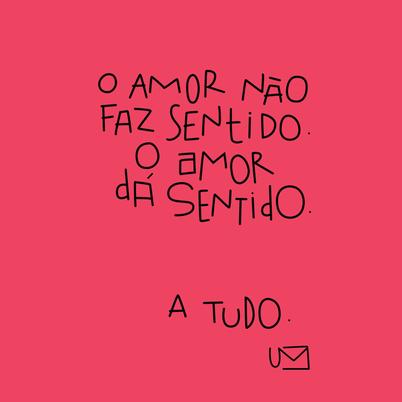 O Amor Dá Sentido Meus Pinterest Amor Amor Romântico E Frases