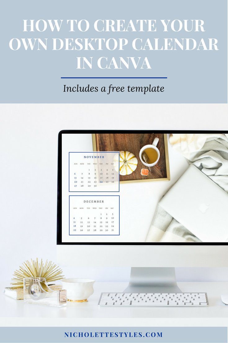 How To Create Your Own Desktop Calendar In Canva With Images