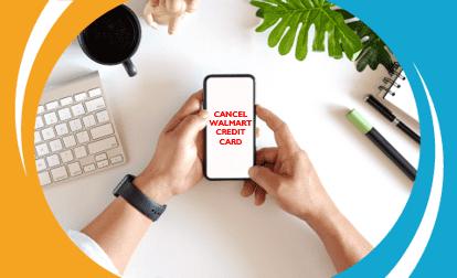 Cancellation Of Walmart Credit Card Credit Card Credit Card Services Customer Card