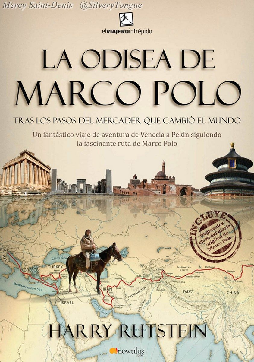 La Odisea de Marco Polo: tras los pasos del mercader que cambio e l mundo. Harry Ruststein.