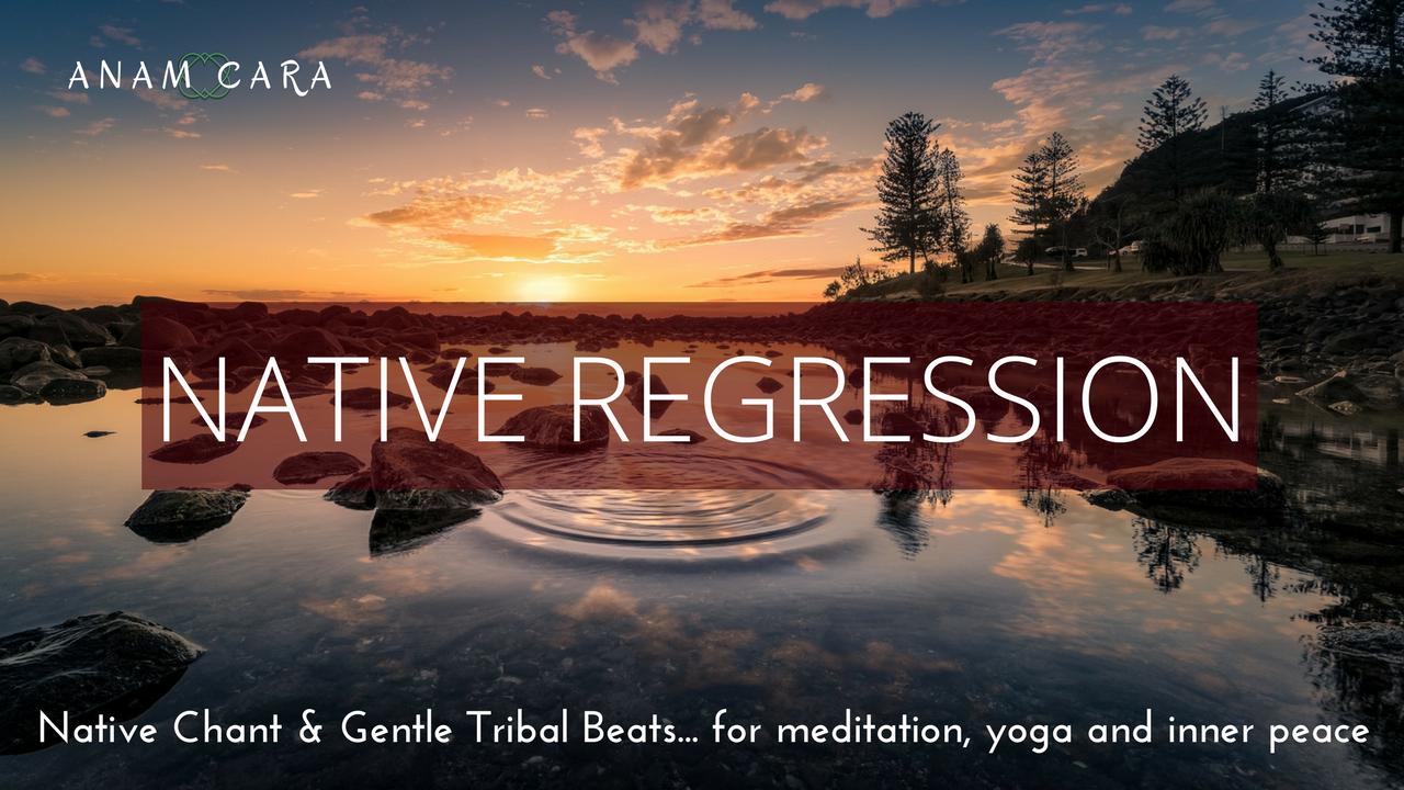 Native Regressions Downloadable Album | Anam Cara Music  co uk