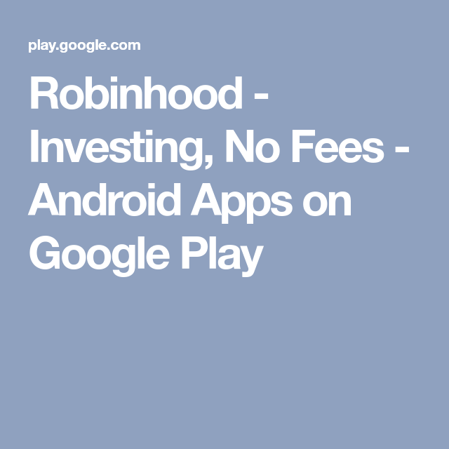 Robinhood Investing, No Fees Android Apps on Google