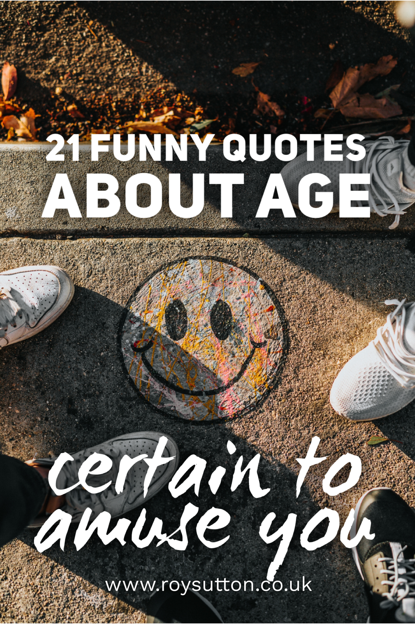 21 funny quotes about age certain to amuse you Aging