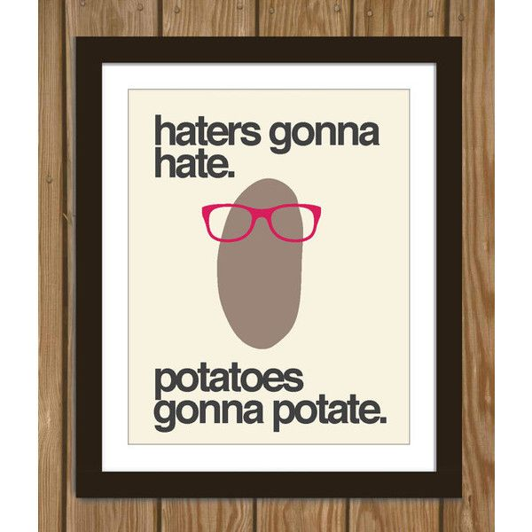 Hipster Potato Quote Poster Print Haters gonna hate, potatoes gonna