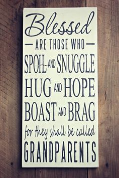 Blessed Are Those Who Spoil And Snuggle Grandparent Sign Diy Signs