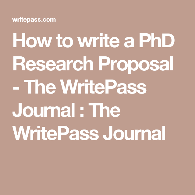 How To Write A Phd Research Proposal  The Writepass Journal  The