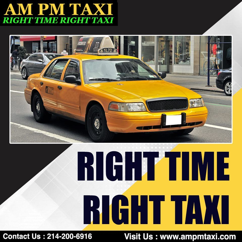 AmPm Taxi, a leading Irving Taxi services present anytime
