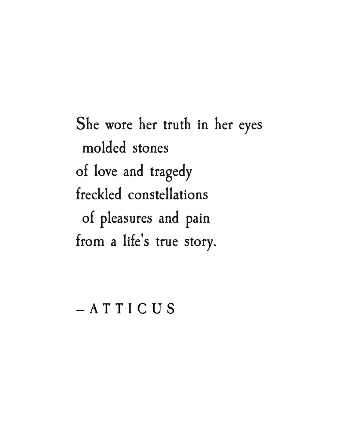 Truth In Her Eyes Atticuspoetry Loveherwild Truth She Quotes Wisdom Quotes Short Quotes