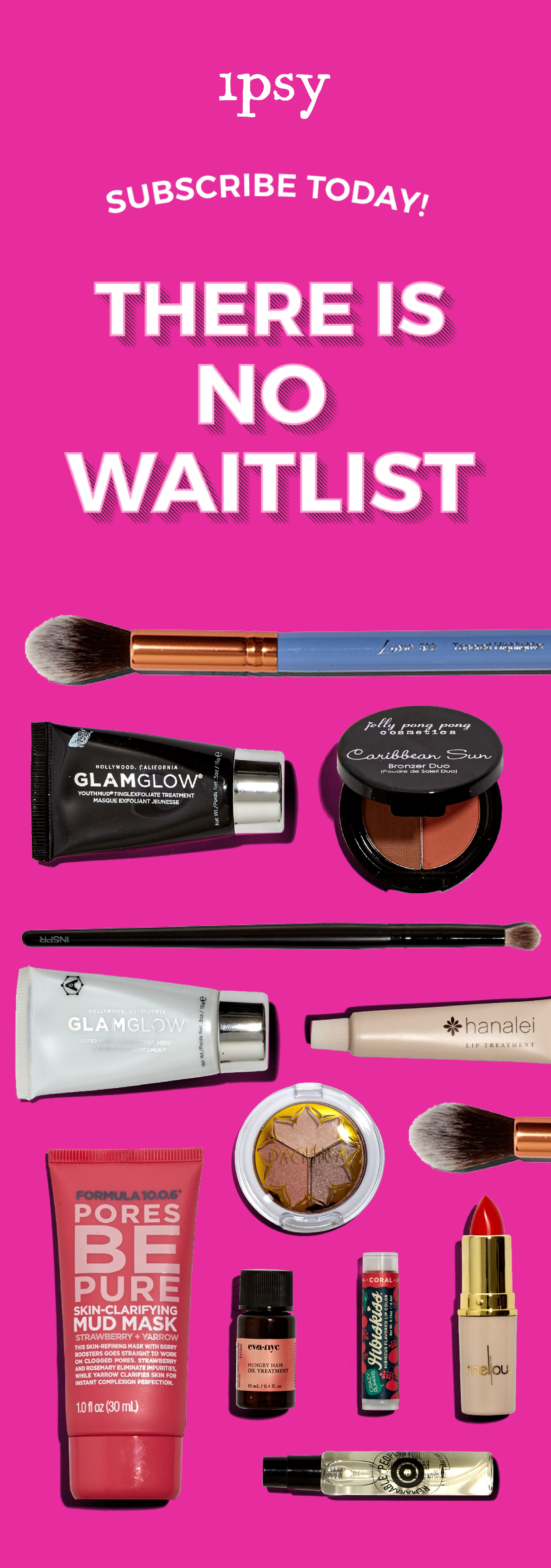 CLICK HERE NOW. There's no waitlist for the ipsy Glam Bag ...