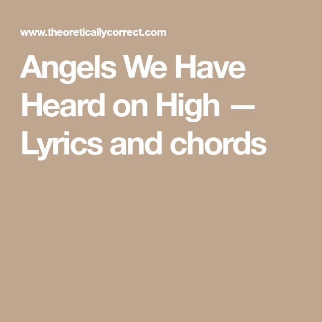 Angels We Have Heard on High — Lyrics and chords | music | Pinterest ...