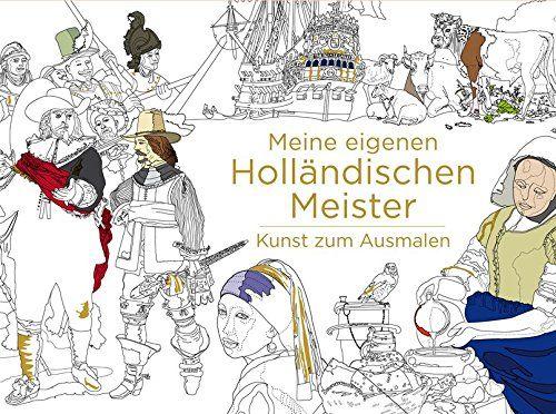 Meine eigenen Holländischen Meister - Kunst zum Ausmalen von Lingen Verlag http://www.amazon.de/dp/B014L431F6/ref=cm_sw_r_pi_dp_Rhnfxb0FH4C6V