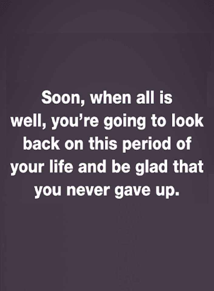 Quotes After All The Struggles And Hardships When You Ll Look Back You Ll Be Glad Struggle Quotes Inspirational Quotes Inspirational Words