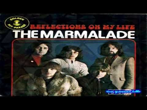 The Marmalade Reflections Of My Life Youtube Music