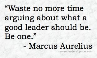 Servant Leadership Quotes Delectable Servant Leadership Now  Marcus Aurelius  Servant Leadership