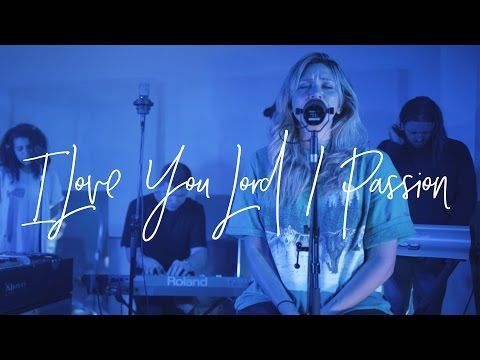 I Love You Lord X2f Passion Acoustic Hillsong Young Free Youtube I Love You Lord Hillsong Worship Songs