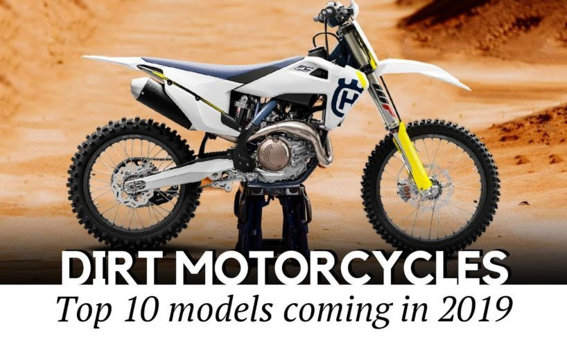10 New Dirt Motorcycles And Trail Bikes Review Of Refreshed