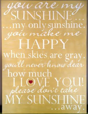 You are my sunshine!!