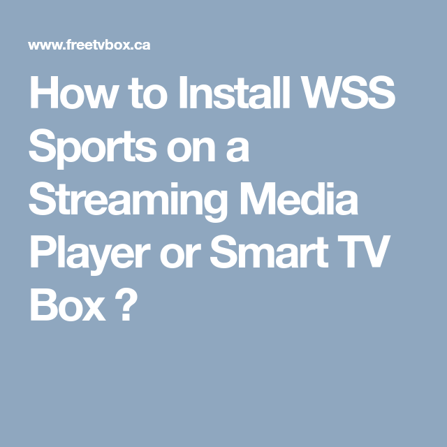 How to Install WSS Sports on a Streaming Media Player or