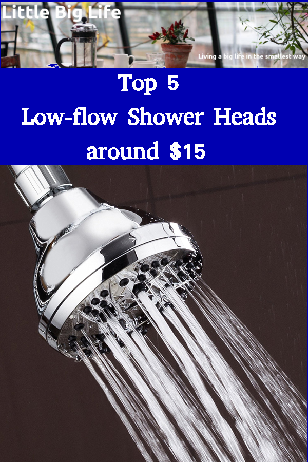 Top 5 Low Flow Shower Heads Around 15 In 2020 With Images Low