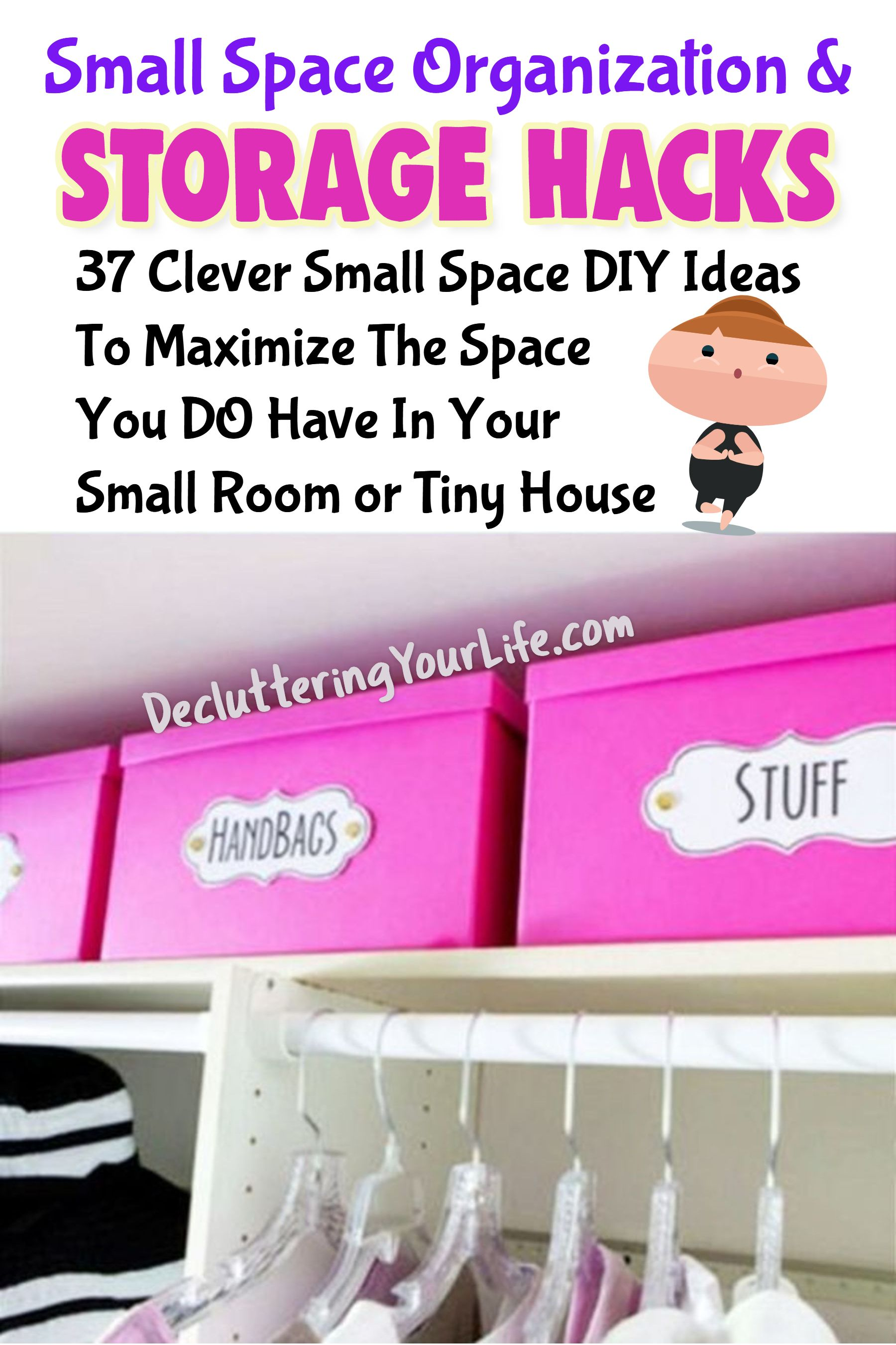 Storage Hacks How To Organize A Small House With No Storage Space Storage Hacks Small Space Diy Small Space Organization