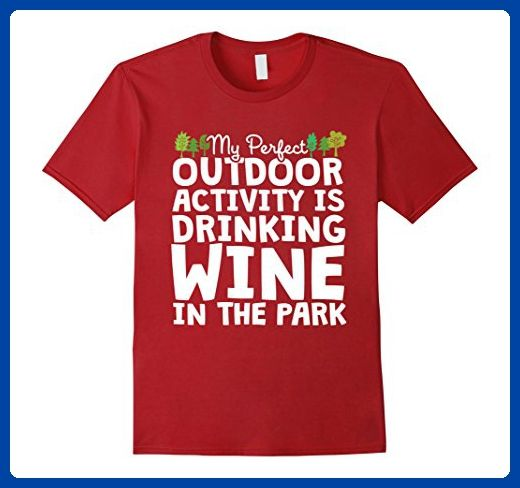 Mens My Perfect Outdoor Activity, Wine in the Park - Funny Tshirt XL Cranberry - Food and drink shirts (*Amazon Partner-Link)