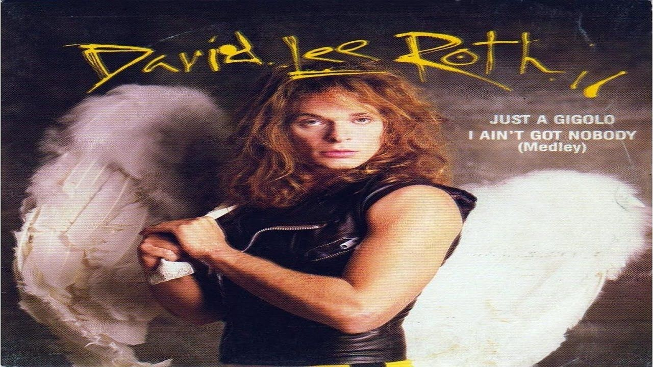 David Lee Roth Just A Gigolo I Ain T Got Nobody Remastered Hq David Lee Roth David Lee Gigolo