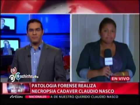 Patología forense realiza necropsia al cadáver de Claudio Nasco #Video - Cachicha.com