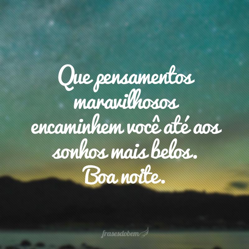 50 Frases Bonitas De Boa Noite Para Celebrar O Fim De Mais