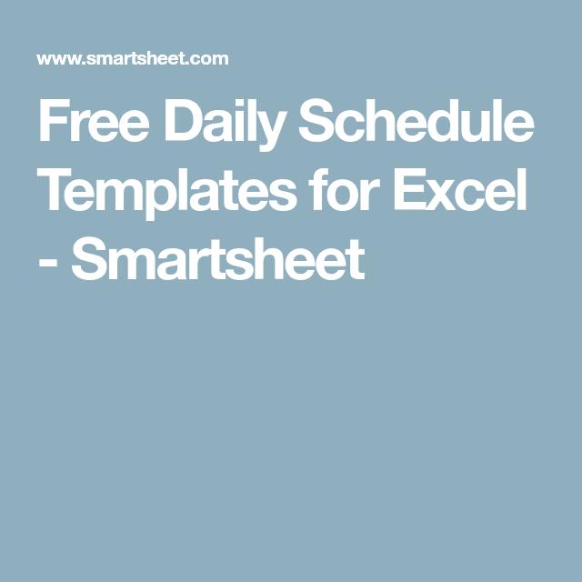 free daily schedule templates for excel smartsheet organization