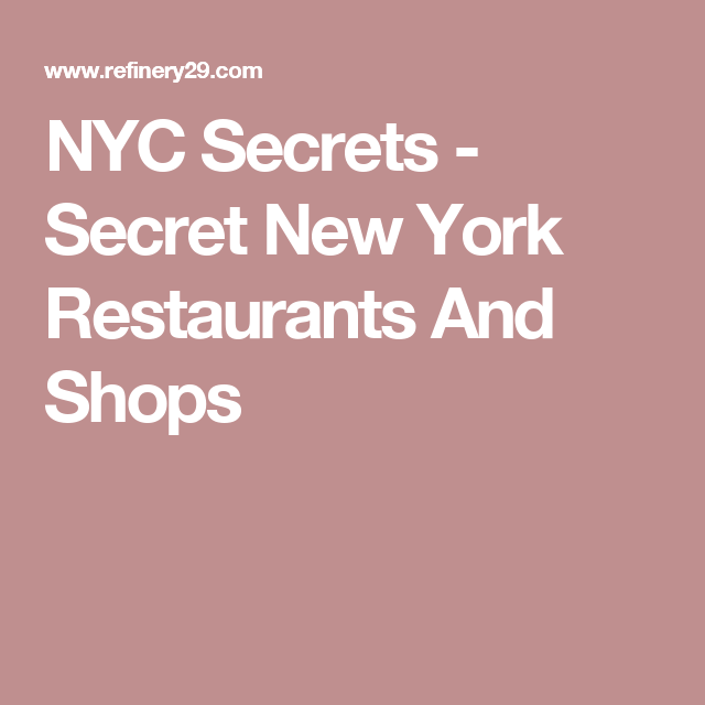 NYC Secrets - Secret New York Restaurants And Shops