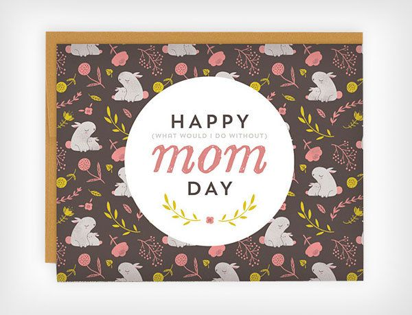 Happ (what would I do without) Mom Day card