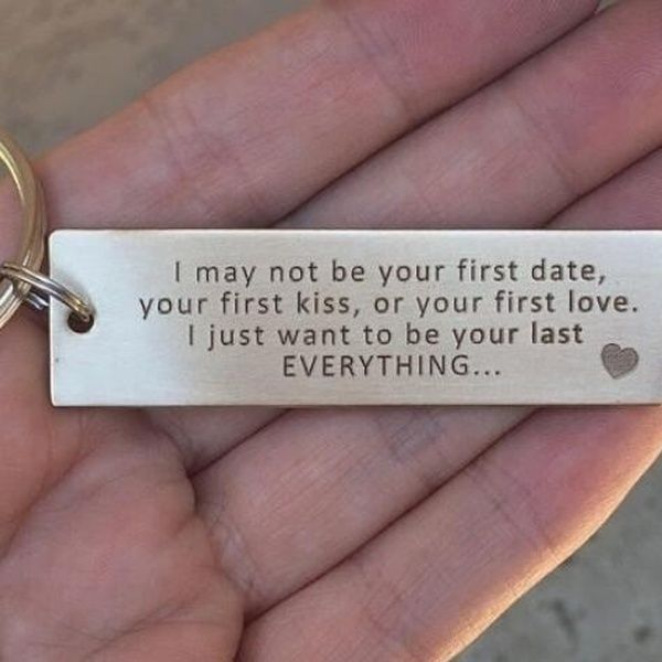 I May Not Be Your First Date Your First Kiss Or Your First Love Keychain Fathers Day Gfit Boyfriend Mens Keychain Gift for Him Gift for Dad | Wish