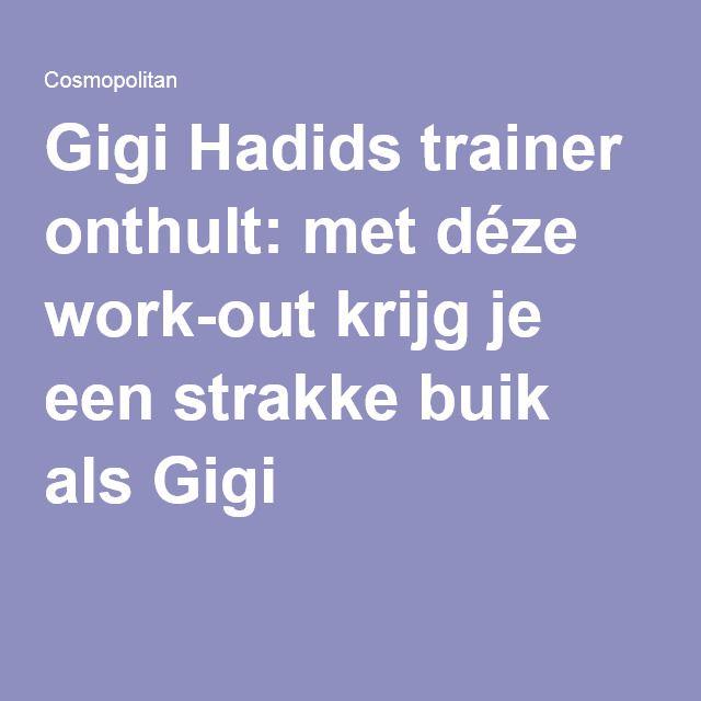 Gigi Hadids trainer onthult: met déze work-out krijg je een strakke buik als Gigi
