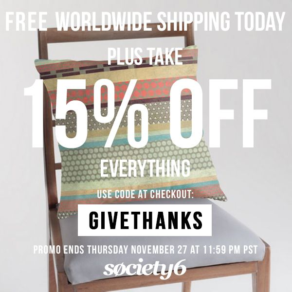 Happy Thanksgiving!!  FREE SHIPPING WORLDWIDE IN MY STORE + 15% OFF EVERYTHING!!  http://society6.com/metron