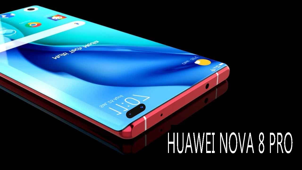رسمي ا مواصفات وسعر هاتف هواوي نوفا 8 برو Huawei Nova 8 Pro Phone Smartphone Samsung Galaxy Phone