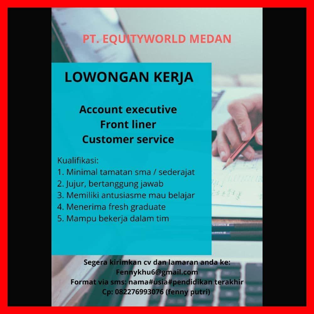 Lowongan Pekerjaan Solid Group Pt Equityworld Medan Posisi Front Liner Account Executive Customer Service Kualifikasi 1 Pria Wanita Max 35t Job Event