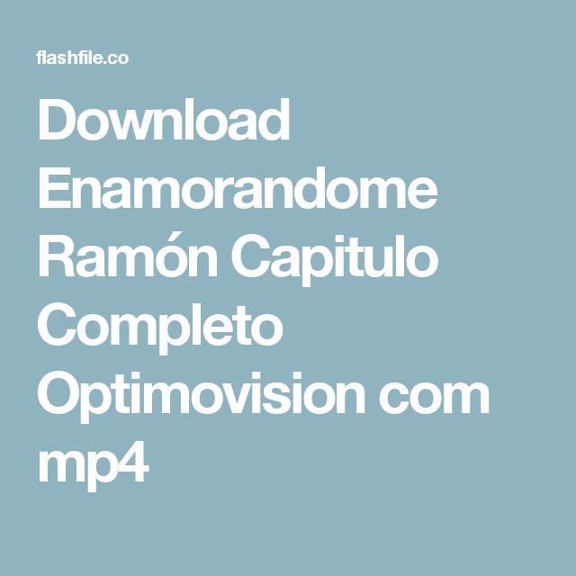 Download Enamorandome Ramón Capitulo Completo Optimovision Com Mp4 Mobile Boarding Pass Boarding Pass