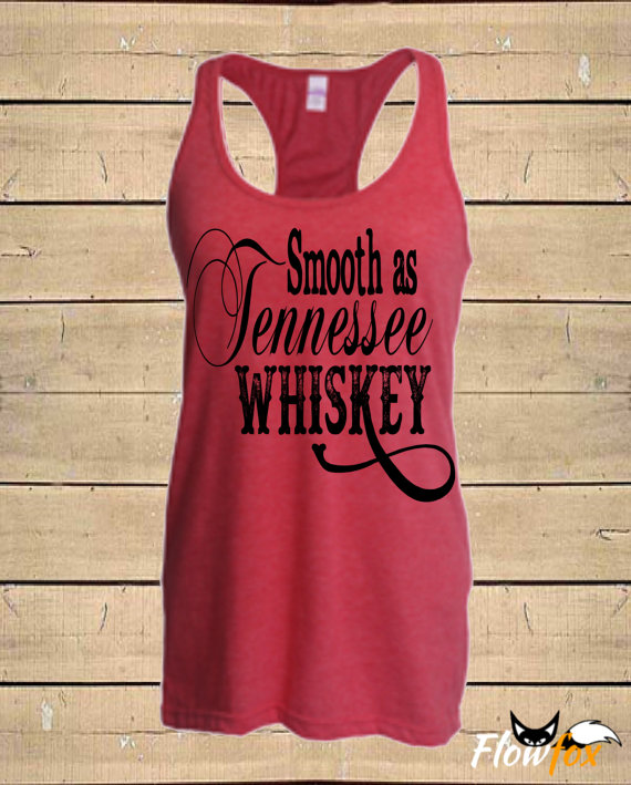 076336560c99b Country Shirts, Smooth as Tennessee Whiskey, Southern Tanks, Chris  Stapleton, Womens (Fitted Style) Tri-Blend Racerback Tank Top