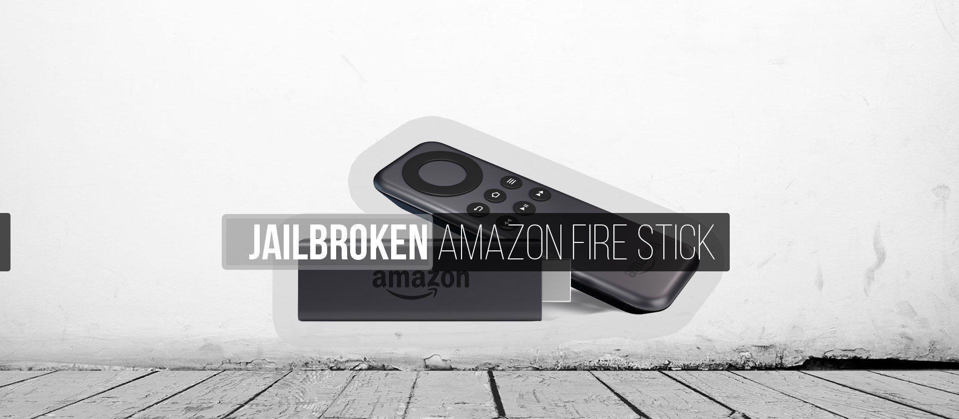 FirestickAmazon amazon fire stick jailbreak
