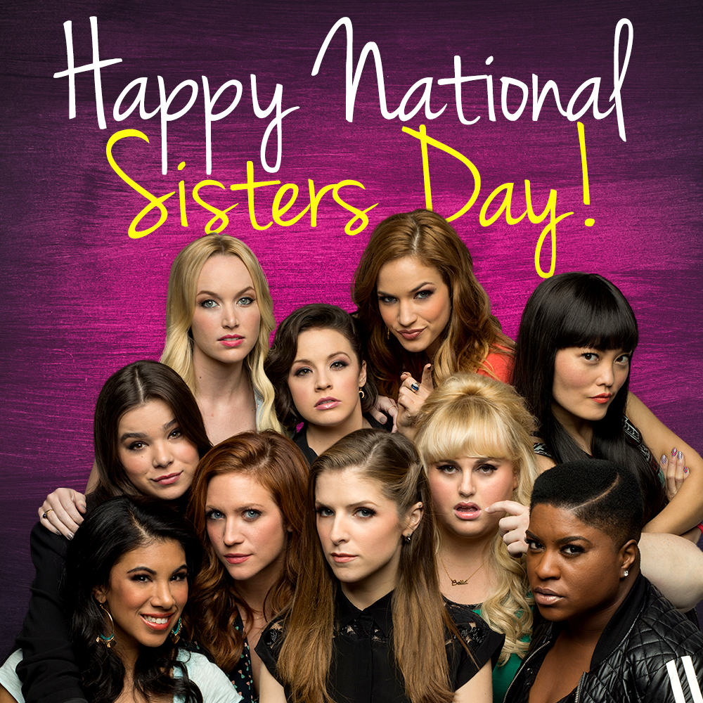 Celebrate National Sisters Day With Your Favorite Pitches Pitch Perfect Pitch Perfect Movie Pitch Perfect Quotes